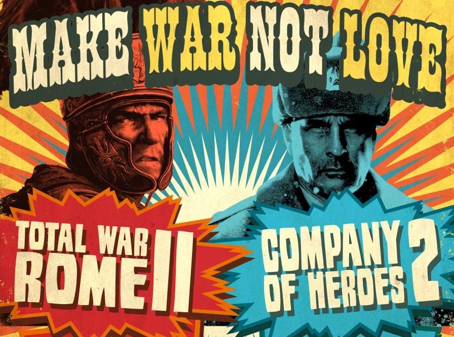 'Make War Not Love' this weekend scream Total War, Company of Heroes