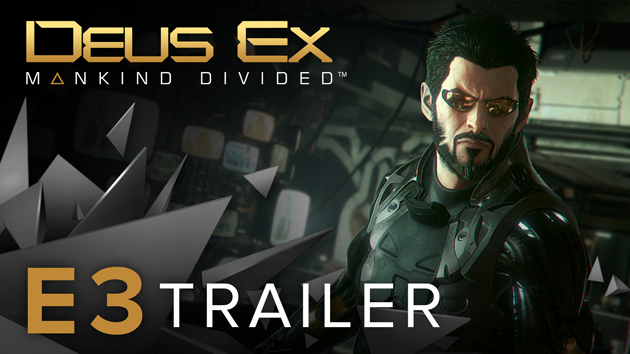 E3 2015: Deus Ex Mankind Divided Gameplay Debut