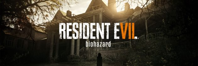 E3 2016: Horror Comes Home with Resident Evil 7 Biohazard