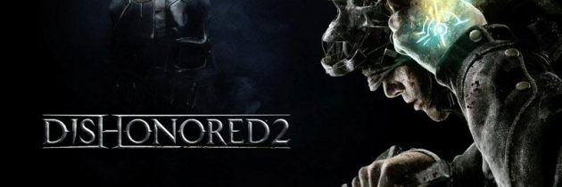 Pre Order Dishonored 2 and Play a Day Early!
