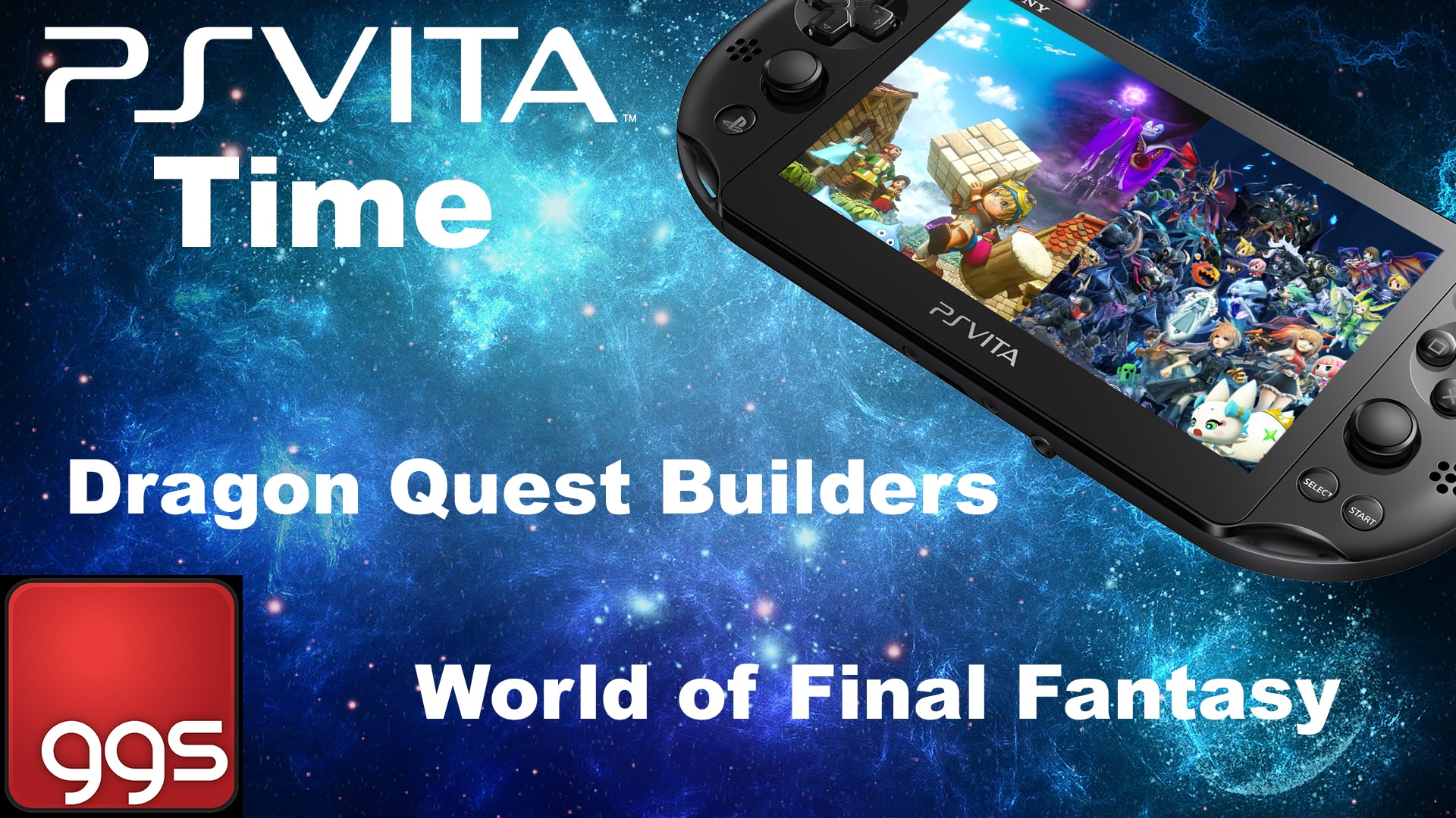 Vita Talk Time – Dragon Quest Builders and World of Final Fantasy