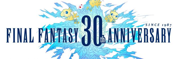 Square Enix Kicks Off Final Fantasy's 30th Anniversary
