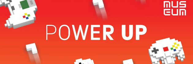Power UP Returns to the Science Museum This October!