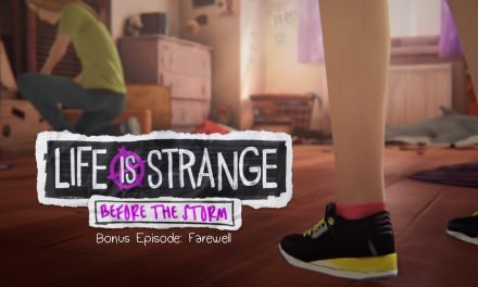 Review: Life is Strange: Before the Storm – Farewell (Bonus Episode)