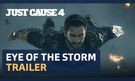 Check Out The New Just Cause 4 Eye of the Storm Cinematic Trailer