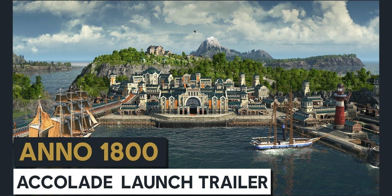 Early Praise For Anno 1800 In New Accolades Trailer