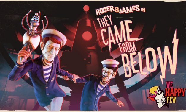 Review: We Happy Few: Roger and James in They Came From Below