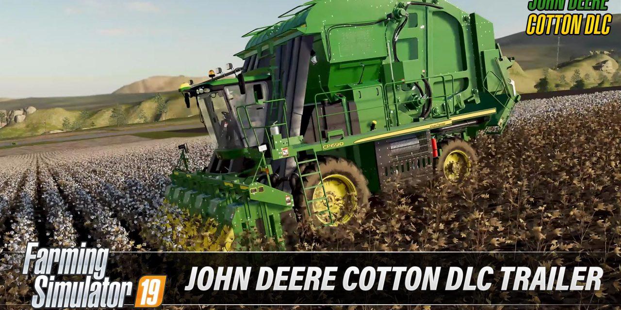 John Deere Cotton DLC Out Now For Farming Simulator 19