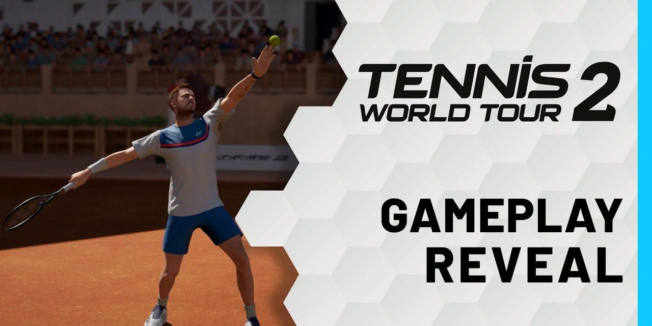 Tennis World Tour 2 Gameplay Reveal