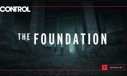 Review: Control The Foundation DLC