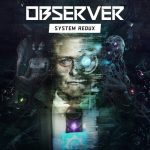 Observer: System Redux Coming To Next-Gen